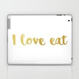 I love eat Golden Version Laptop & iPad Skin