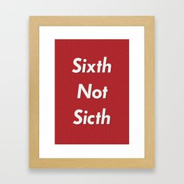 Sixth Not Sicth Framed Art Print