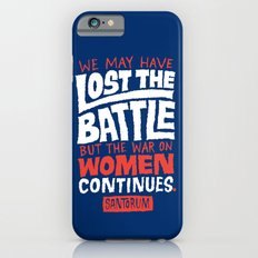 Lost the Battle Slim Case iPhone 6s
