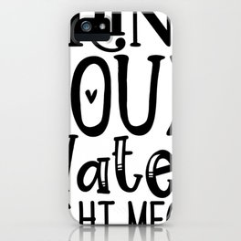 Water Bottle Designs Drink Your Water Right Meow iPhone Case