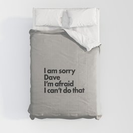 I am sorry Dave Comforters