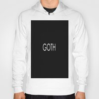 goth Hoodies featuring Goth by TayRavenna
