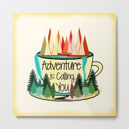 Adventure is Calling You Metal Print