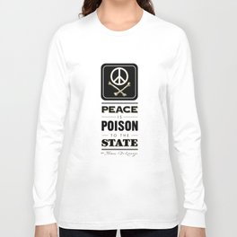 Peace is Poison to the State Long Sleeve T-shirt