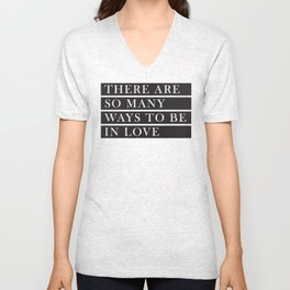 There Are So Many Ways to Be In Love Unisex V-Neck