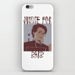 Justice for Barb iPhone Skin