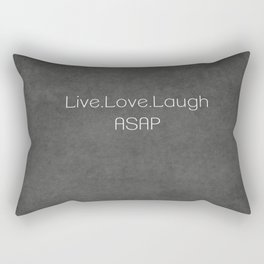 Live,Love,Laugh ASAP Rectangular Pillow