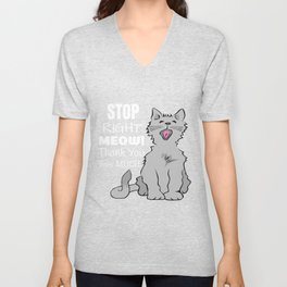 Stop Right Meow Thank You Very Much Unisex V-Neck