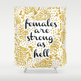 Females Are Strong As Hell Shower Curtain