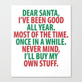 Santa, I've Been Good All Year Holiday Christmas T-Shirt Canvas Print