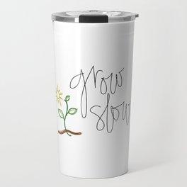 Grow Slow Travel Mug