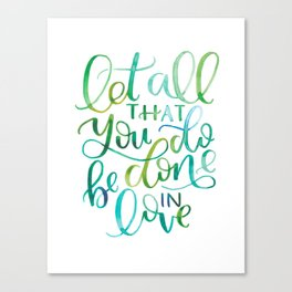Let All That You Do Be Done In Love Watercolor Canvas Print