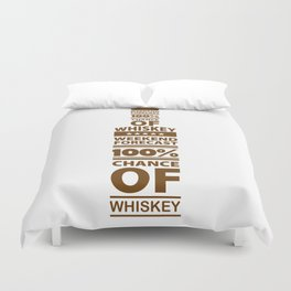 Weekend Forecast 100% Chance of Whiskey Duvet Cover