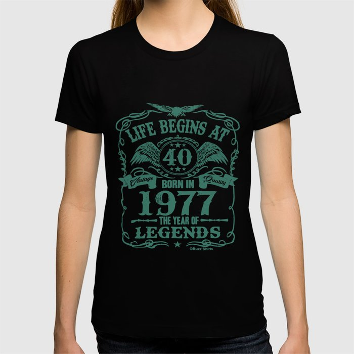 Life Begins At 40 Mens Born In 1977 Year Of Legends 40Th Birthday T Shirts Shirt