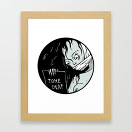Tone Deaf Framed Art Print