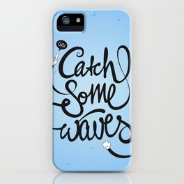 Go! Catch some waves! iPhone Case