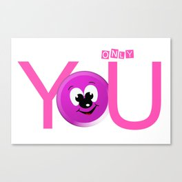 Only you Canvas Print