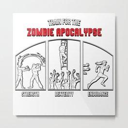 Train for the Zombie Apocalypse Metal Print