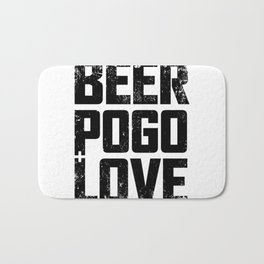 Beer, pogo & love whi Bath Mat