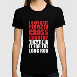 I Only Date People for the Long Run Funny T-shirt T-shirt