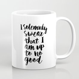 I Solemnly Swear That I Am Up to No Good black and white typography design poster home wall decor Coffee Mug