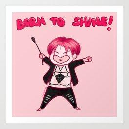 born to shine Art Print