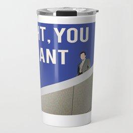 Dwight, you ignorant slut. Travel Mug