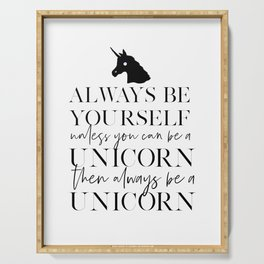 Always Be Yourself Unless You Can Be A Unicorn, Nursery Wall Art,Nursery Decor,Be You,Motivational P Serving Tray