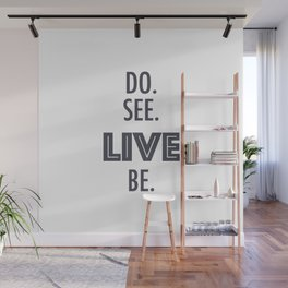 Do See Live Be - Text Only Wall Mural