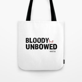 BLOODY BUT UNBOWED Tote Bag