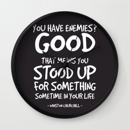 You Have Enemies Quote - Winston Churchill Wall Clock