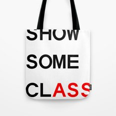 Show Some clASS Tote Bag