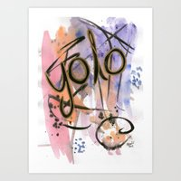 Yolo(you only live once) Art Print  Art Print