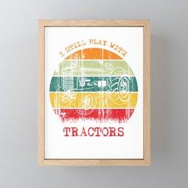 Vintage Farm Farmer Gift I Still Play With Tractors Framed Mini Art Print