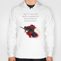 neon genesis evangelion Hoodies featuring That's Cool But Have You Heard of Neon Genesis Evangelion by CatOverlord