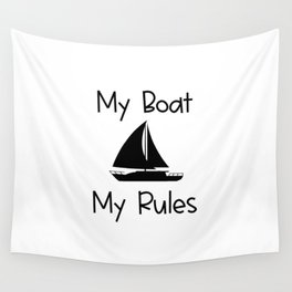My Boat My Rules Lake and Ocean Travel Wall Tapestry