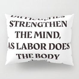 DIFFICULTIES - Seneca Stoic Quote Pillow Sham