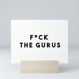 F*ck the Gurus Mini Art Print
