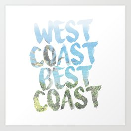 West Coast Best Coast Art Print