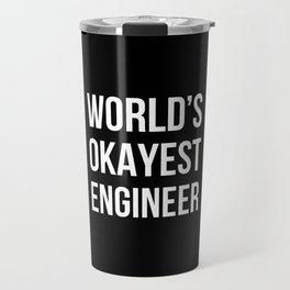 World's Okayest Engineer (Black) Travel Mug