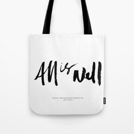 All is Well. Tote Bag