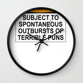 WARNING_SUBJECT TO SPONTANEOUS OUTBURSTS OF TERRIBLE PUNS Wall Clock