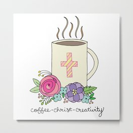 Coffee, Christ & Creativity Metal Print