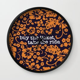 """buy the ticket, take the ride."" - Hunter S. Thompson (Navy Blue) Wall Clock"