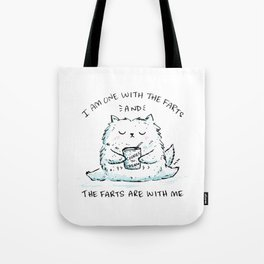I Am One With The Farts And The Farts Are With Me Tote Bag