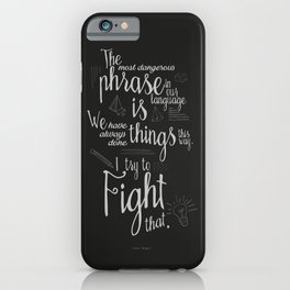 Fight that, quote for motivation and inspiration by Grace Hopper, positive vibes, life change iPhone Case