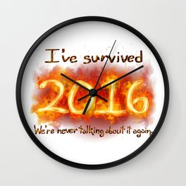 I've Survived 2016 We're Never Talking About It Again Wall Clock