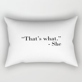 That's what she said Rectangular Pillow
