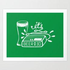Beer Thirty! Art Print