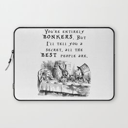 You're entirely bonkers Laptop Sleeve